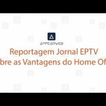 imagem representativa Reportagem Jornal EPTV Sobre as Vantagens do Home Office